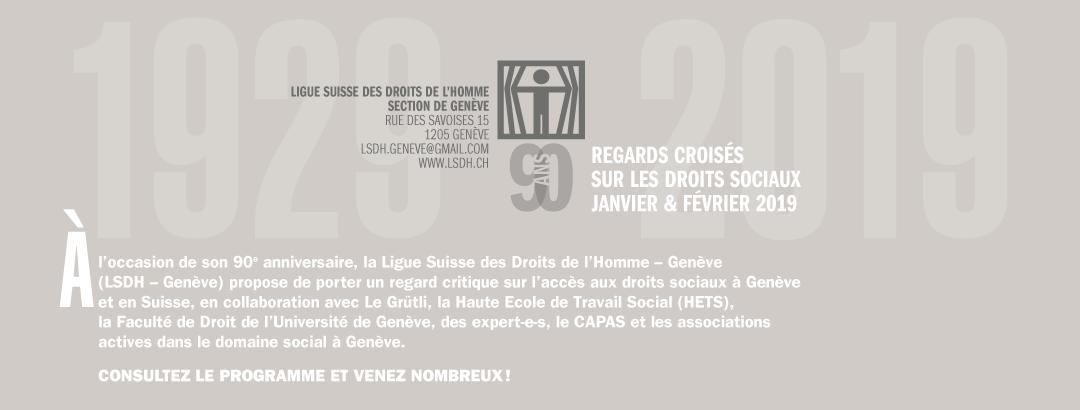 Regards croisés sur les droits sociaux. La Ligue suisse des droits de l'Homme – Genève fète ses 90 ans en 2019 !